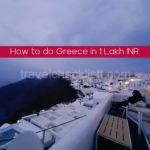How I did Greece in 1 lakh INR